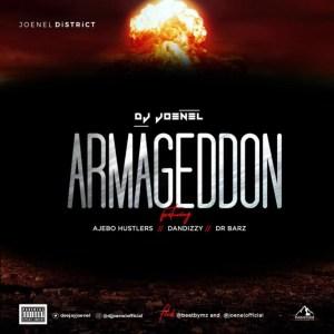 DJ Joenel - Armageddon ft. Ajebo Hustlers, DanDizzy, Dr Barz